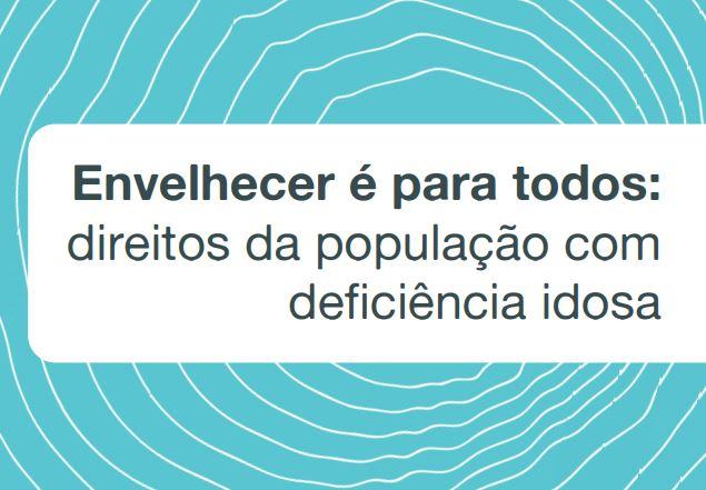 Imagem de fundo azul com diversas linhas claras em formato circular. Destacado sobre um retângulo branco, lê-se: Envelhecer é para todos: direitos da população com deficiência idosa.