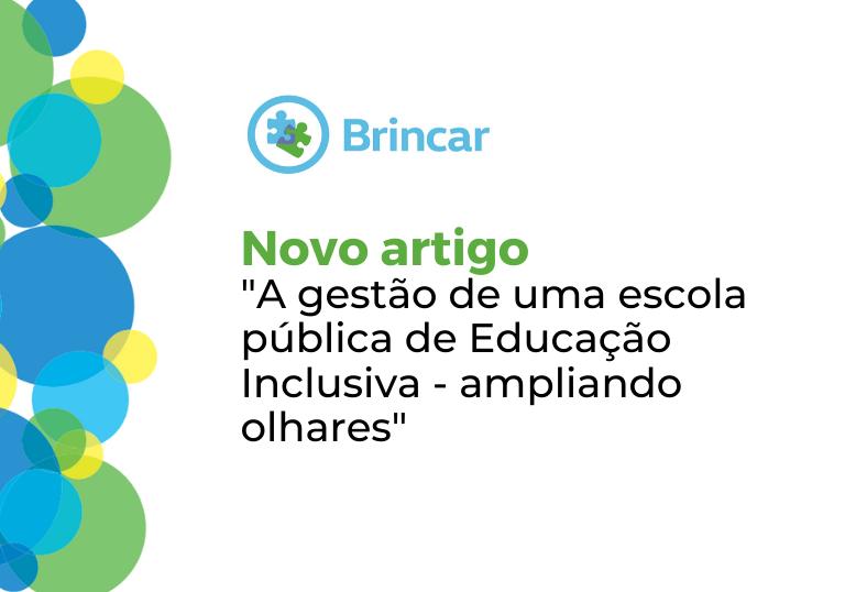 Capa do artigo Novo artigo do Projeto Brincar reflete sobre a gestão escolar em uma escola inclusiva