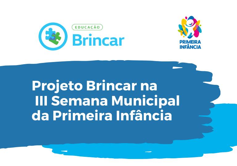 Capa do artigo Projeto Brincar participa da III Semana Municipal da Infância de São Paulo; confira
