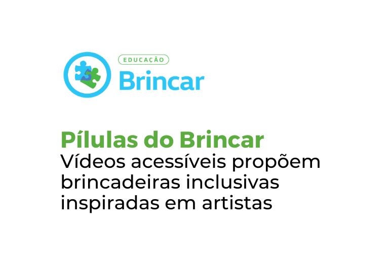 Capa do artigo Pílulas do Brincar propõem atividades inclusivas para crianças por meio de vídeos