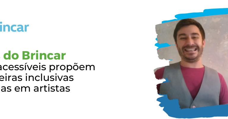 """Sobre fundo branco, vê-se no topo o logo do Projeto Brincar e, logo abaixo, """"Pílulas do Brincar: vídeos acessíveis propõem brincadeiras inclusivas inspiradas em artistas""""."""