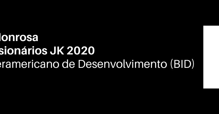 """Sobre fundo preto, em letras brancas lê-se """"Menção Honrosa Prêmio Visionários JK 2020"""" e logo abaixo """"Banco Interamericano de Desenvolvido (BID)."""