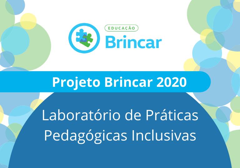 Capa do artigo Saiba como foi o laboratório de Práticas Pedagógicas Inclusivas de 2020 do Projeto Brincar
