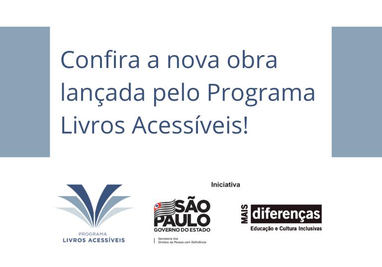 Capa do artigo Confira a nova obra lançada pelo Programa Livros Acessíveis!