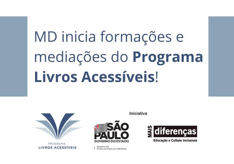Capa do artigo MD inicia formações e mediações do Programa Livros Acessíveis!